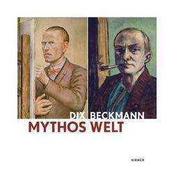 Bücher: Mythos Welt. Otto Dix und Max Beckmann  von Max Beckmann, Otto Dix