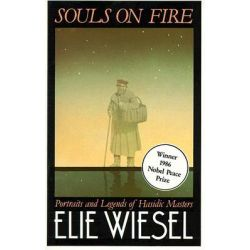 Souls on Fire, Portraits and Legends of Hasidic Masters by Elie Wiesel, 9780671441715.