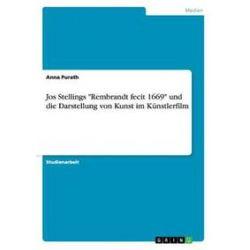 """Bücher: Jos Stellings """"Rembrandt fecit 1669""""  und die Darstellung von Kunst im Künstlerfilm  von Anna Purath"""