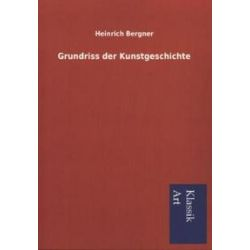 Bücher: Grundriss der Kunstgeschichte  von Heinrich Bergner