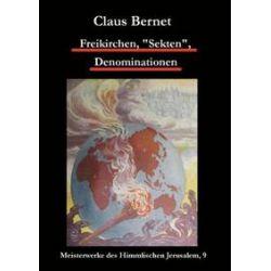"""Bücher: Freikirchen, """"Sekten"""", Denominationen  von Claus Bernet"""