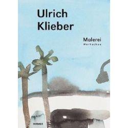 Bücher: Ulrich Klieber. Malerei - Werkschau  von Ulrich Klieber