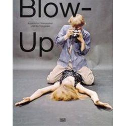 Bücher: Blow Up  von Thomas Seelig, Astrid Mahler, Gabriele Jutz, Anna Hanreich, Philippe Garner, Roland Fischer