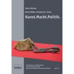 Bücher: Kunst. Macht. Politik.  von Horst Meister