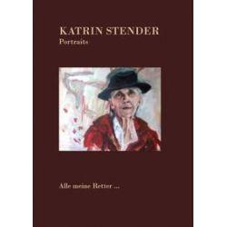 Bücher: Alle meine Retter. . .  von Katrin Stender