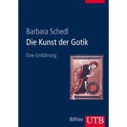 Bücher: Die Kunst der Gotik  von Barbara Schedl