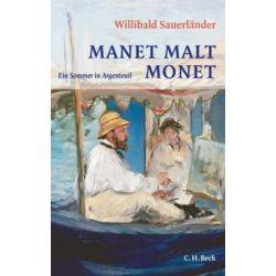 Bücher: Manet malt Monet  von Willibald Sauerländer