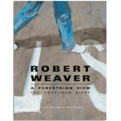 Bücher: Robert Weaver - A pedestrian view