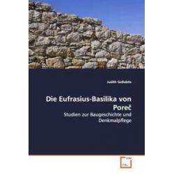 Bücher: Die Eufrasius-Basilika von Porec  von Judith Gollubits