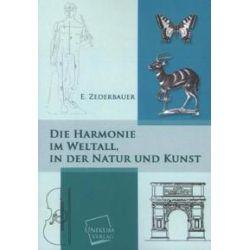 Bücher: Die Harmonie im Weltall, in der Natur und Kunst  von E. Zederbauer