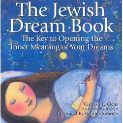 The Jewish Dream Book, Key to Opening the Inner Meaning of Your Dreams by Vanessa L. Ochs, 9781580231329.