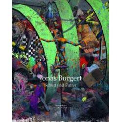 Bücher: Jonas Burgert. Schutt und Futter / Rubble and Fodder  von Jonas Burgert