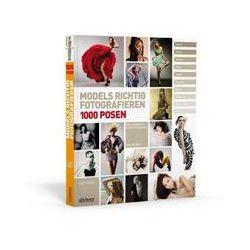 Bücher: Models richtig fotografieren - 1000 Posen -  Das Handbuch für Fotografen und Models  von Eliot Siegel