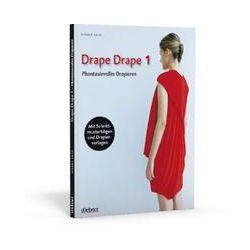 Bücher: Drape Drape 1 - Phantasievolles Drapieren -  mit Schnittmusterbögen und Drapiervorlagen  von Hisako Sato