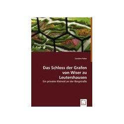 Bücher: Das Schloss der Grafen von Wiser zu Leutershausen  von Caroline Falter