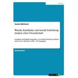Bücher: Wassily Kandinsky und Arnold Schönberg: Analyse einer Freundschaft  von Sandra Mühlbach