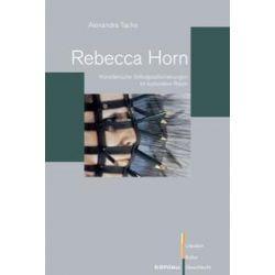 Bücher: Rebecca Horn  von Alexandra Tacke
