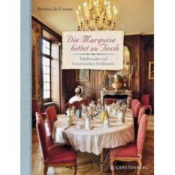 Bücher: Die Marquise bittet zu Tisch  von Bettina de Cosnac