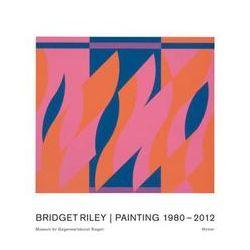 Bücher: Bridget Riley. Painting 1980 - 2012  von Bridget Riley