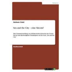 Bücher: Sex and the City - eine Sitcom?  von Stefanie Tröstl