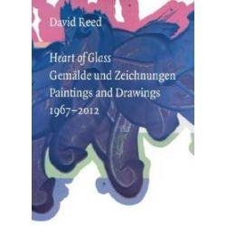 Bücher: David Reed: Heart of Glass  von Richard Shiff, Christoph Schreyer, Stephan Berg, David Reed
