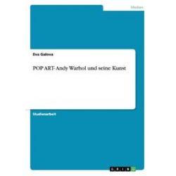 Bücher: POP ART- Andy Warhol und seine Kunst  von Eva Galova