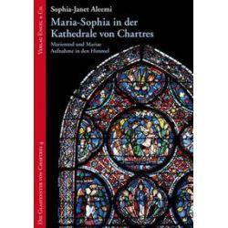 Bücher: Maria Magdalena in der Kathedrale von Chartres  von Sophia-Janet Aleemi