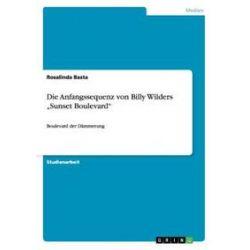 """Bücher: Die Anfangssequenz von Billy Wilders """"Sunset Boulevard""""  von Rosalinda Basta"""