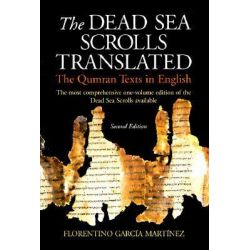 The Dead Sea Scrolls Translated : The Qumran Texts in English, The Qumran Texts in English by Florentino Garcia Martinez, 9780802841933.