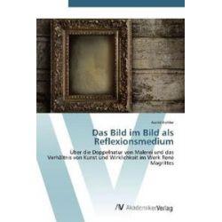 Bücher: Das Bild im Bild als Reflexionsmedium  von Astrid Köhler