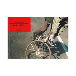 Bücher: Bike Messengers Life. New York City  von Eddie Williams