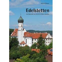 Bücher: Edelstetten - Vom Damenstift zum Schloss der Fürsten Esterházy  von Bernhard Brenner