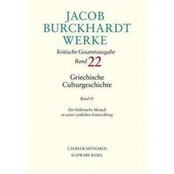 Bücher: Jacob Burckhardt Werke 22: Griechische Culturgeschichte IV  von Jacob Burckhardt