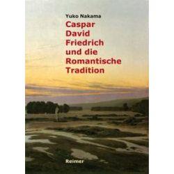 Bücher: Caspar David Friedrich und die Romantische Tradition  von Yuko Nakama