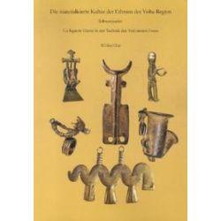 Bücher: Die Materialisierte Kultur der Ethnien der Volta-Region  von Wilfried Glar