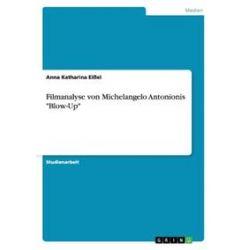 """Bücher: Filmanalyse  von Michelangelo Antonionis """"Blow-Up""""  von Anna Katharina Eissel"""