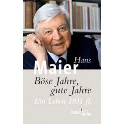 Bücher: Böse Jahre, gute Jahre  von Hans Maier