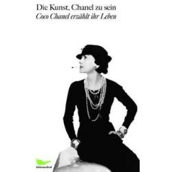 Bücher: Die Kunst, Chanel zu sein  von Coco Chanel, Paul Morand