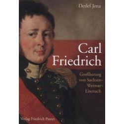Bücher: Carl Friedrich  von Detlef Jena