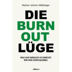 Bücher: Die Burnout Lüge  von Martina Leibovici-Mühlberger