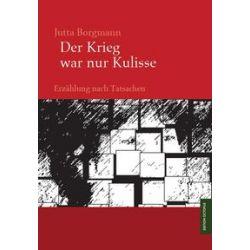 Bücher: Der Krieg war nur Kulisse  von Jutta Borgmann