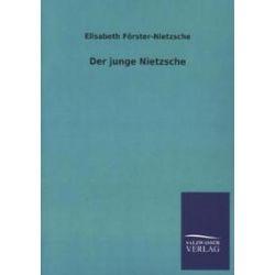 Bücher: Der junge Nietzsche  von Elisabeth Förster-Nietzsche