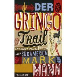 Bücher: Der Gringo Trail  von Mark Mann