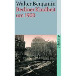 Bücher: Berliner Kindheit um neunzehnhundert  von Walter Benjamin