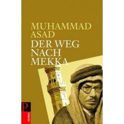 Bücher: Der Weg nach Mekka  von Muhammad Asad