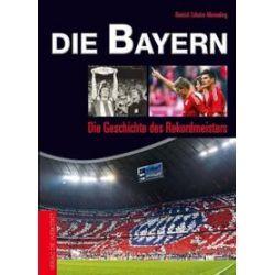 Bücher: Die Bayern  von Dietrich Schulze-Marmeling