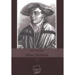 Bücher: Der Maler Hans Holbein  von Anonymus