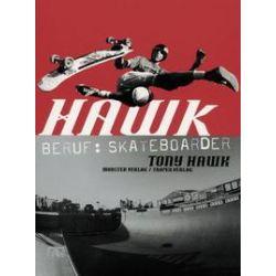 Bücher: Hawk. Beruf: Skateboarder  von Tony Hawk