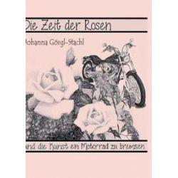 Bücher: Die Zeit der Rosen  von Johanna Görgl-Stachl