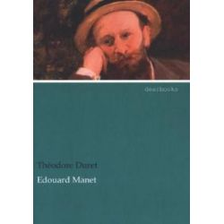 Bücher: Edouard Manet  von Édouard Manet, Theodore Duret